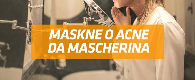 maskne o acne da mascherina